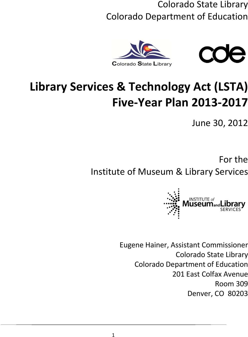 Museum & Library Services Eugene Hainer, Assistant Commissioner Colorado State