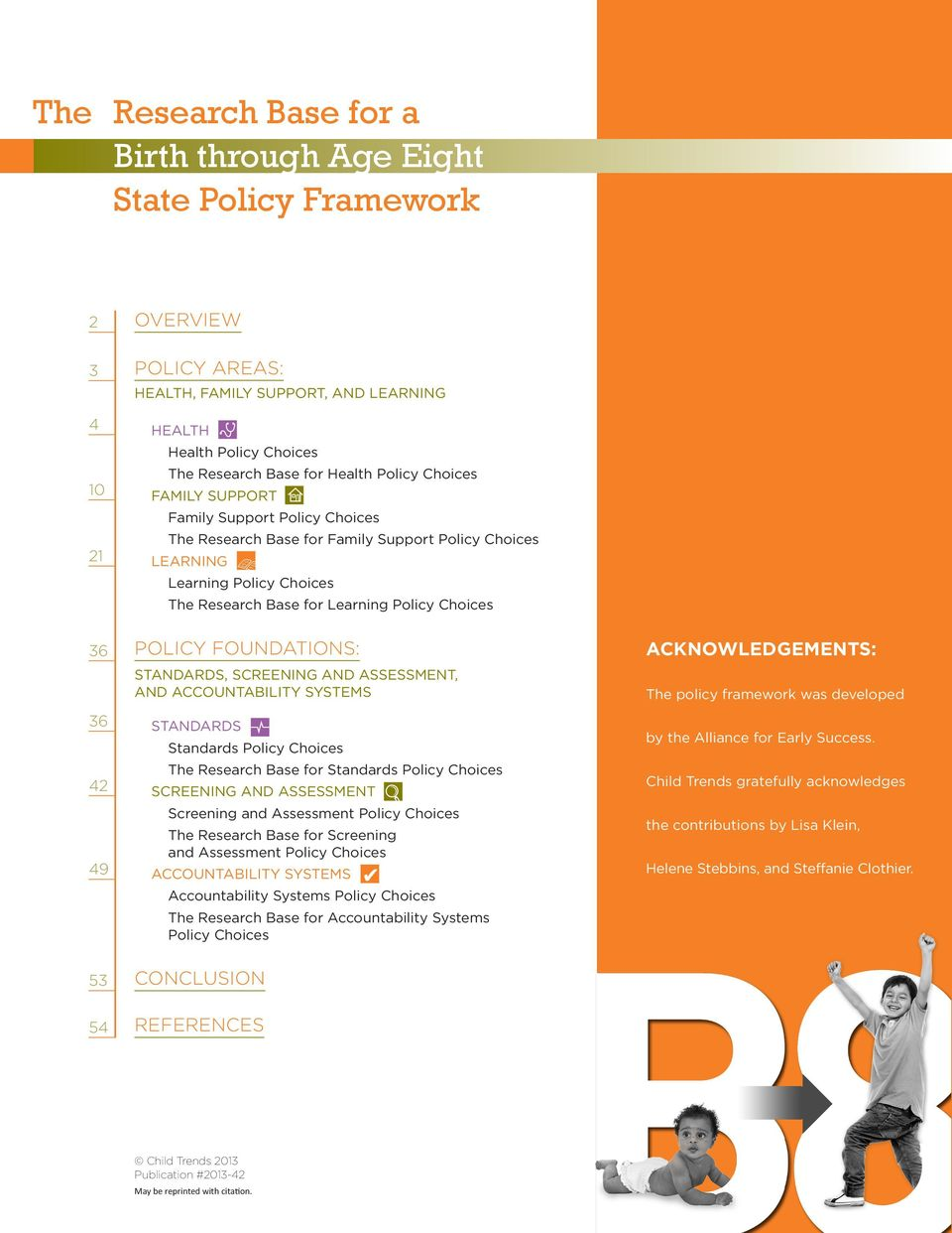 36 36 42 49 53 54 POLICY FOUNDATIONS: STANDARDS, SCREENING AND ASSESSMENT, AND ACCOUNTABILITY SYSTEMS STANDARDS Standards Policy Choices The Research Base for Standards Policy Choices SCREENING AND
