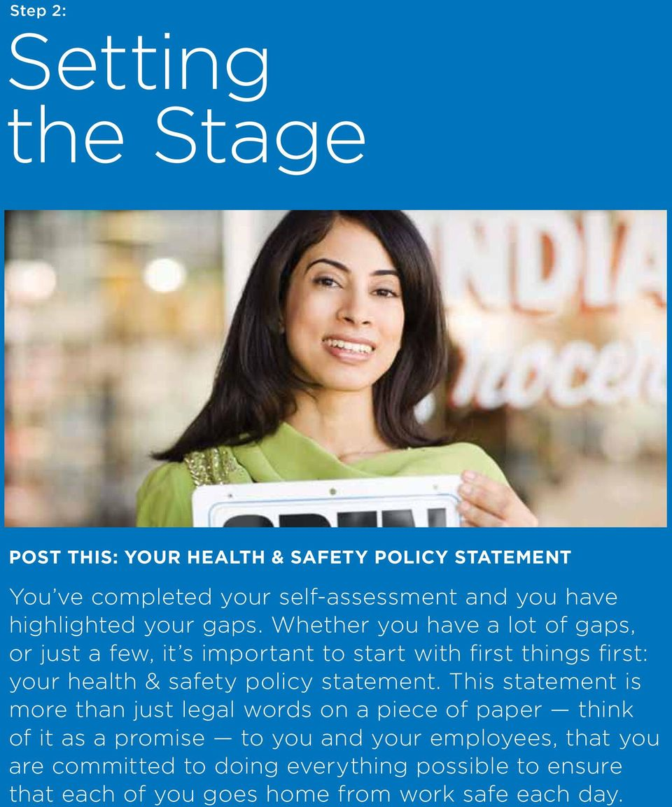 Whether you have a lot of gaps, or just a few, it s important to start with first things first: your health & safety policy statement.