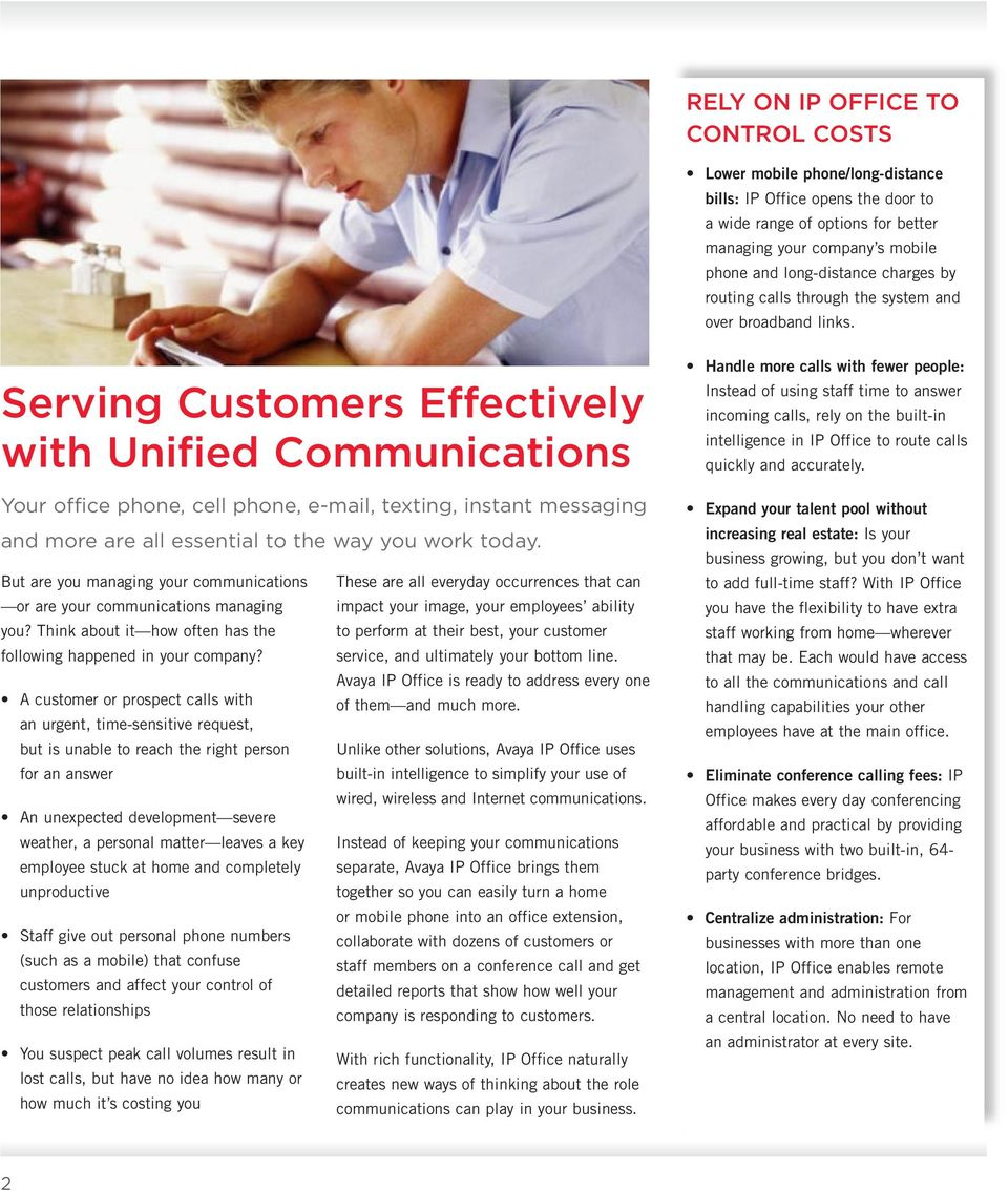 Serving Customers Effectively with Unified Communications Your office phone, cell phone, e-mail, texting, instant messaging and more are all essential to the way you work today.