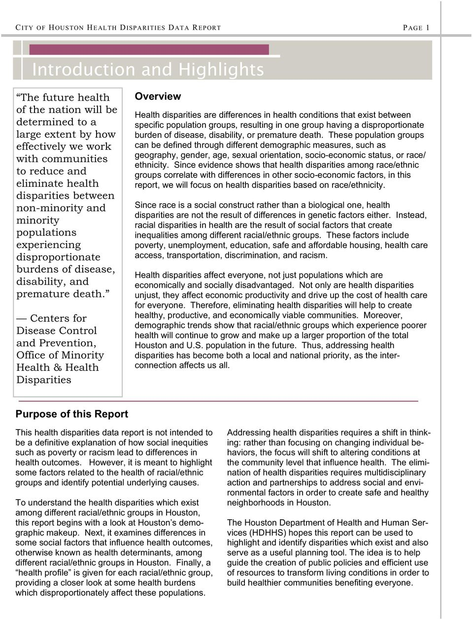 Centers for Disease Control and Prevention, Office of Minority Health & Health Disparities Overview Health disparities are differences in health conditions that exist between specific population