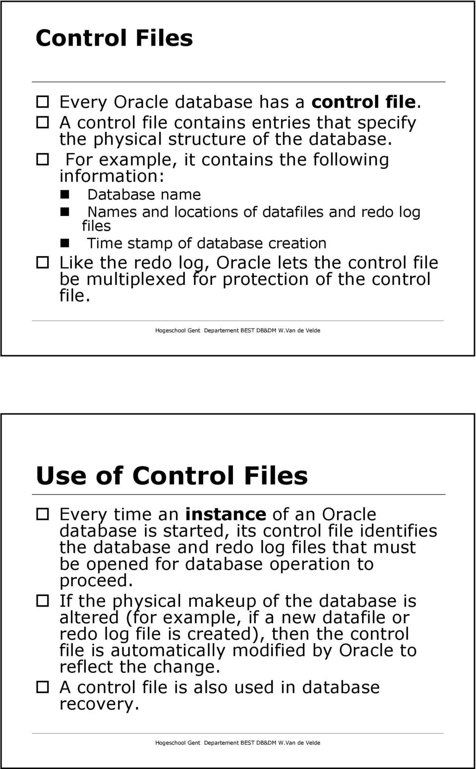 be multiplexed for protection of the control file.