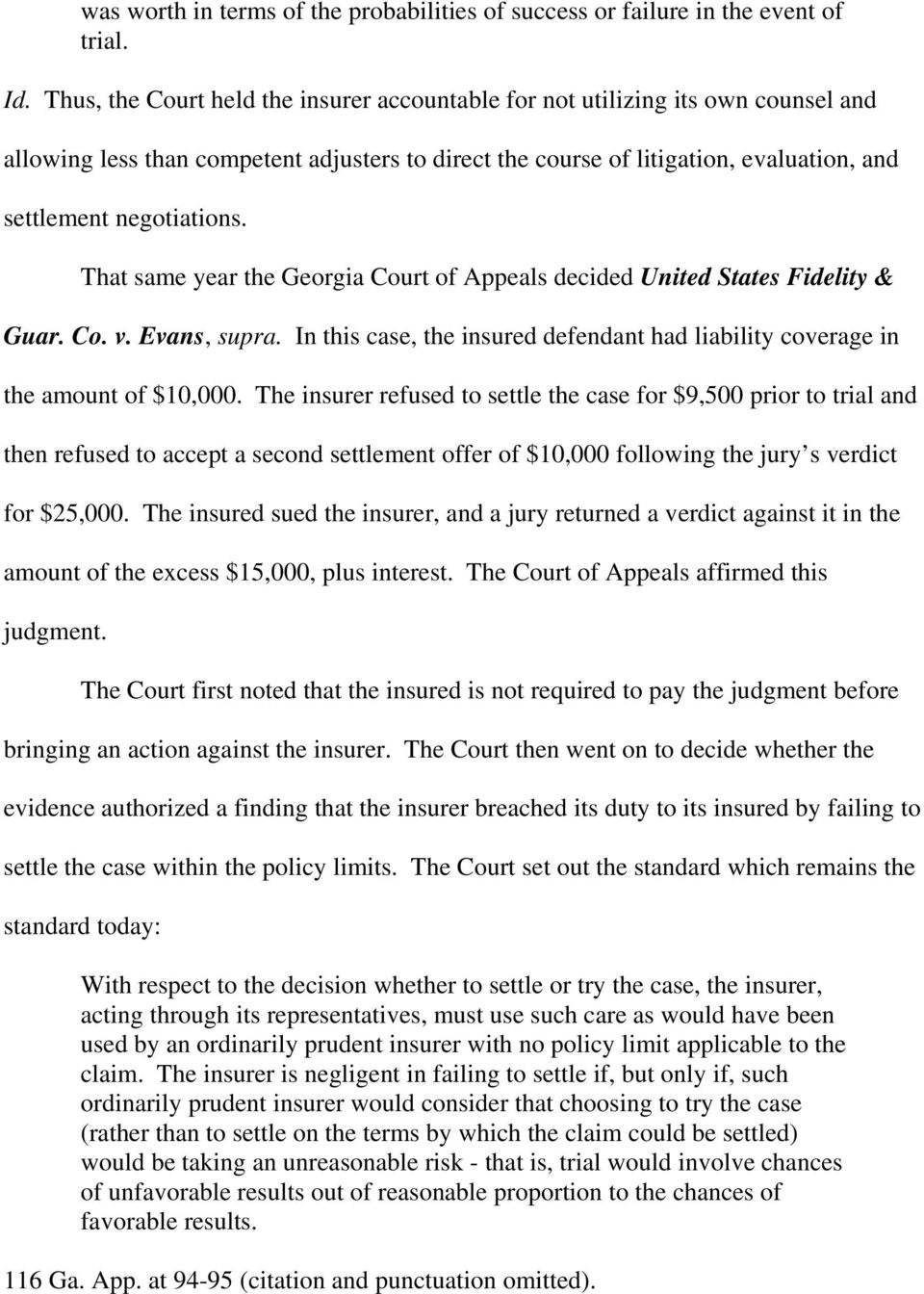 That same year the Georgia Court of Appeals decided United States Fidelity & Guar. Co. v. Evans, supra. In this case, the insured defendant had liability coverage in the amount of $10,000.