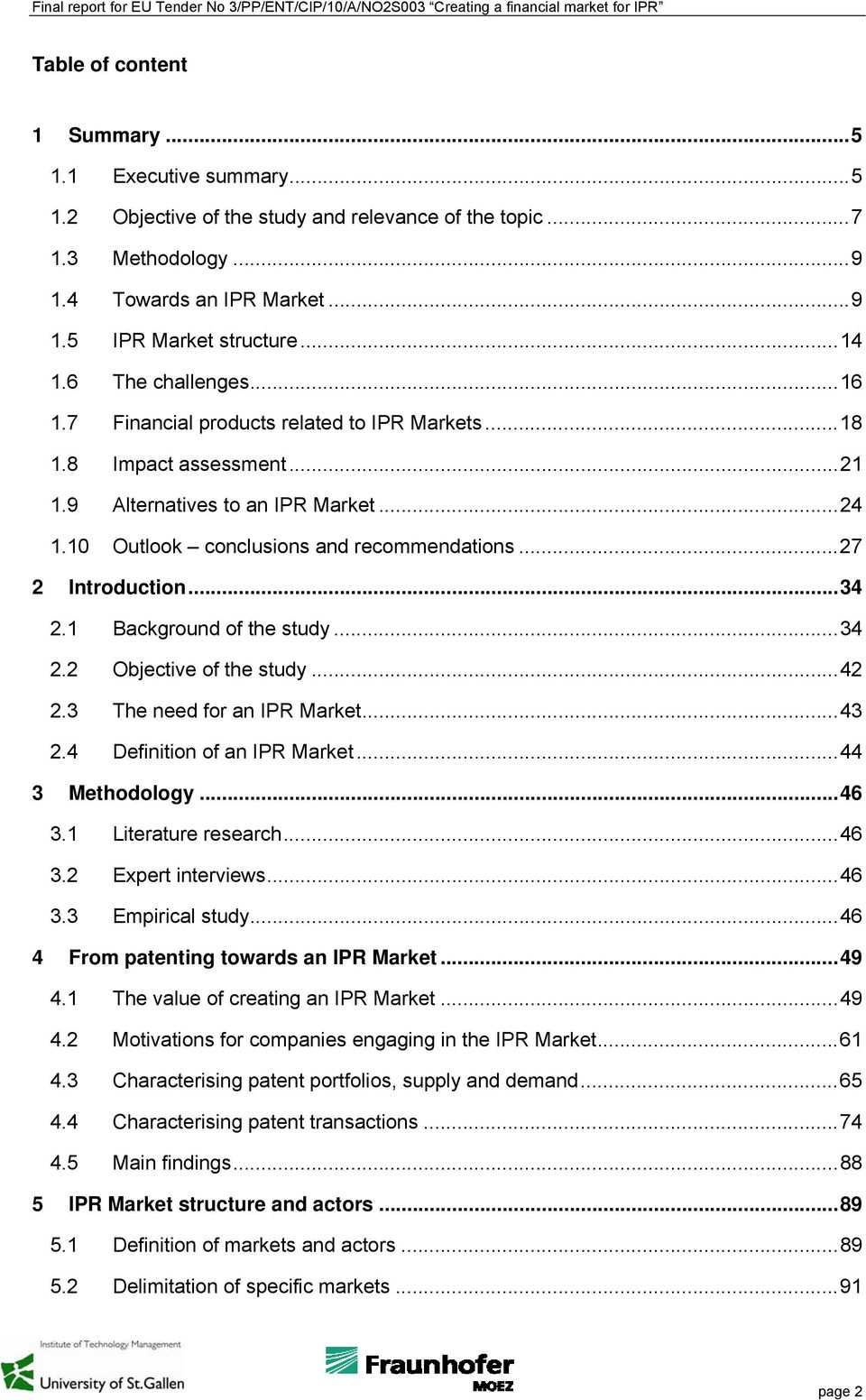 .. 27 2 Introduction... 34 2.1 Background of the study... 34 2.2 Objective of the study... 42 2.3 The need for an IPR Market... 43 2.4 Definition of an IPR Market... 44 3 Methodology... 46 3.