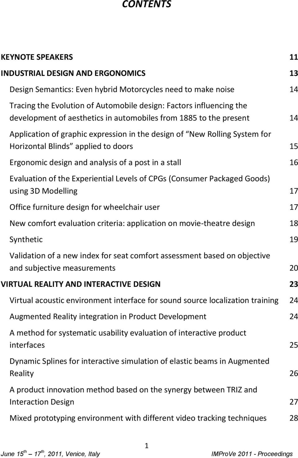 and analysis of a post in a stall 16 Evaluation of the Experiential Levels of CPGs (Consumer Packaged Goods) using 3D Modelling 17 Office furniture design for wheelchair user 17 New comfort