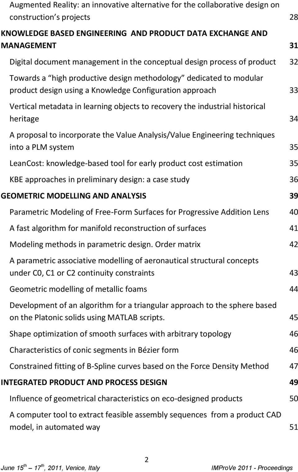 metadata in learning objects to recovery the industrial historical heritage 34 A proposal to incorporate the Value Analysis/Value Engineering techniques into a PLM system 35 LeanCost: knowledge-based