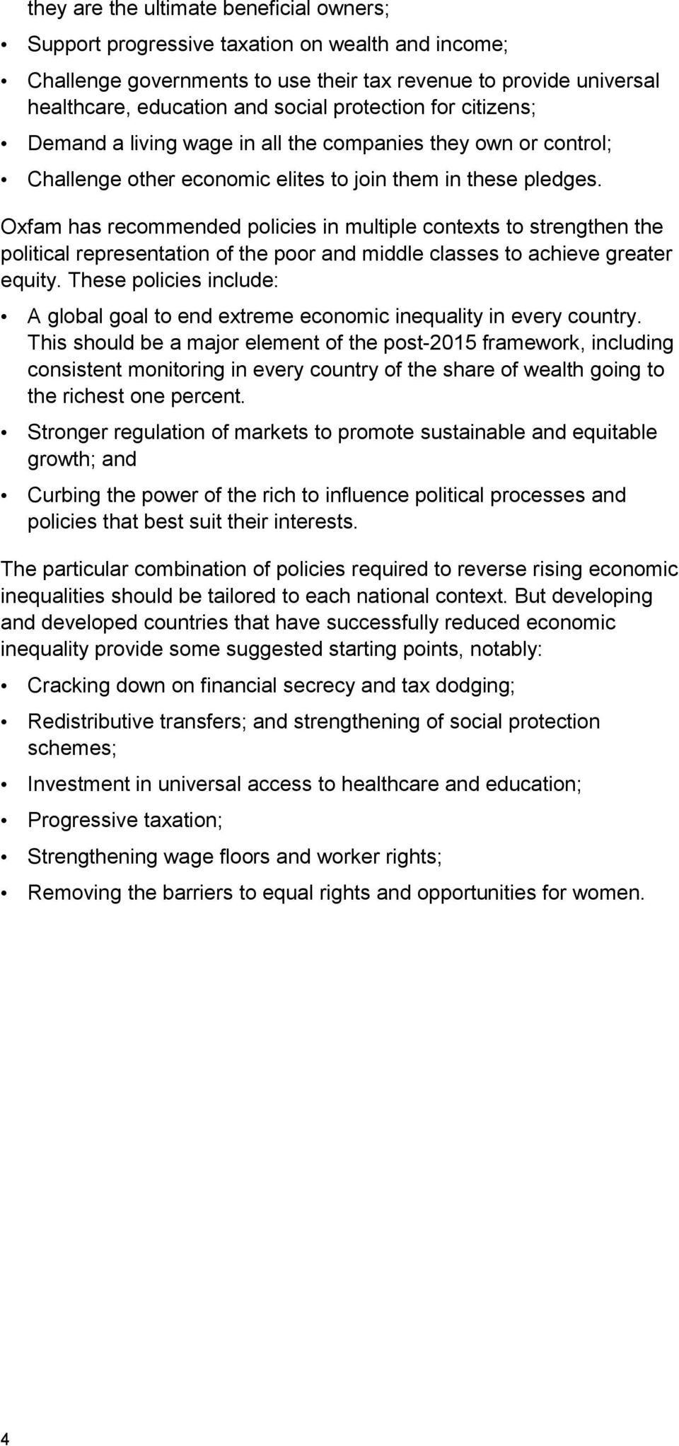 Oxfam has recommended policies in multiple contexts to strengthen the political representation of the poor and middle classes to achieve greater equity.