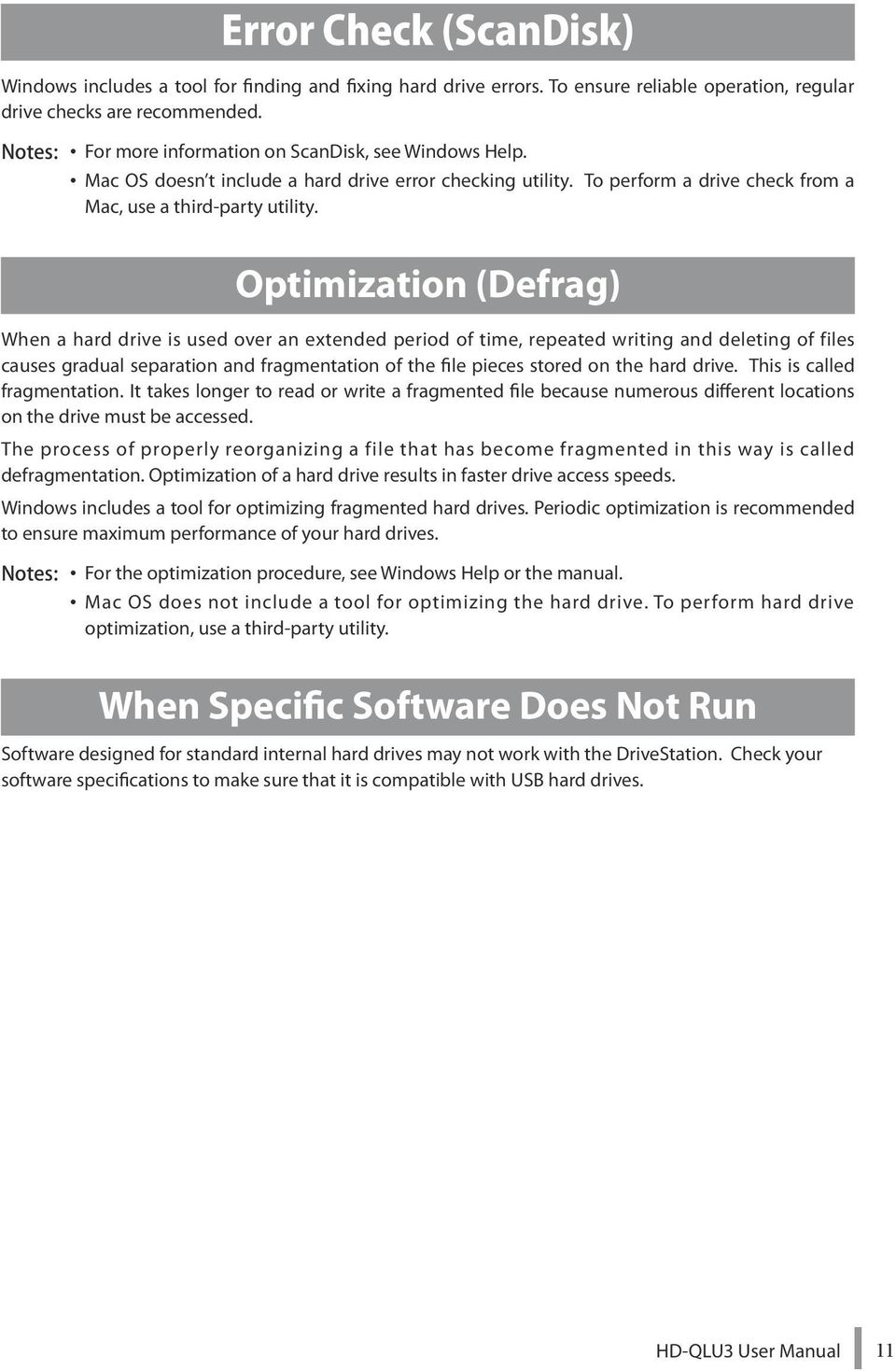 Optimization (Defrag) When a hard drive is used over an extended period of time, repeated writing and deleting of files causes gradual separation and fragmentation of the file pieces stored on the