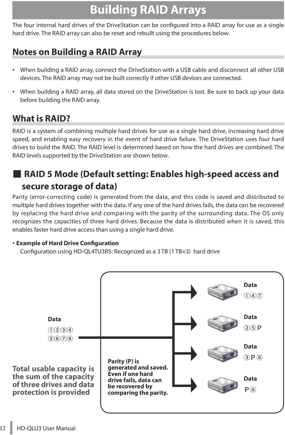 Notes on Building a RAID Array When building a RAID array, connect the DriveStation with a USB cable and disconnect all other USB devices.