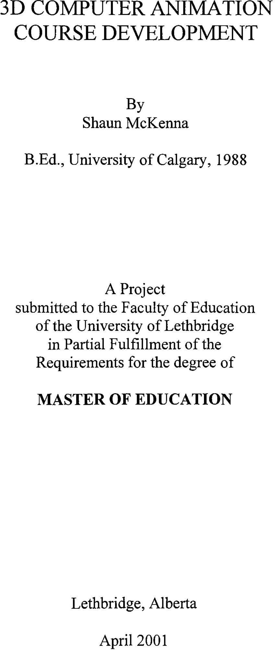 Education of the University of Lethbridge in Partial Fulfillment of