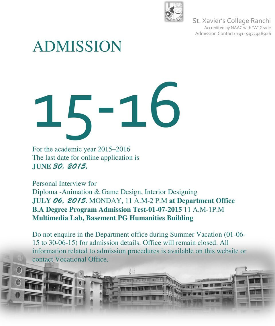 is JUNE Personal Interview for Diploma -Animation & Game Design, Interior Designing JULY. MONDAY, 11 A.M- P.M at Department Office B.