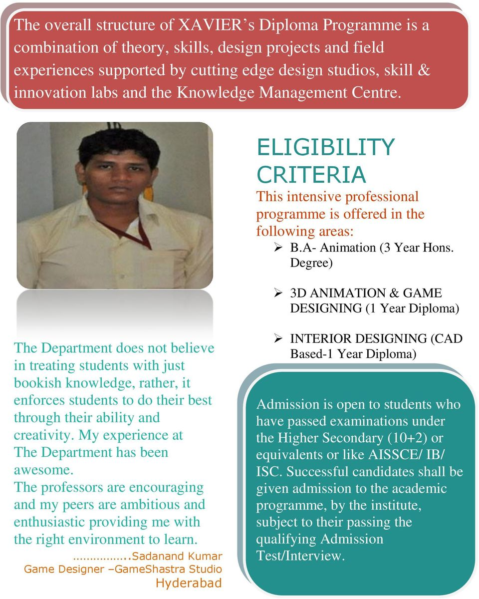 Degree) 3D ANIMATION & GAME DESIGNING (1 Year Diploma) The Department does not believe in treating students with just bookish knowledge, rather, it enforces students to do their best through their