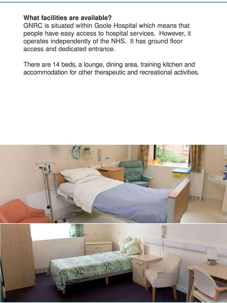 hospital services. However, it operates independently of the NHS.