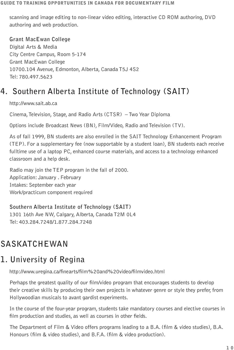 Southern Alberta Institute of Technology (SAIT) http://www.sait.ab.