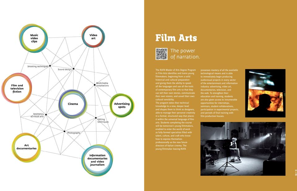 languages and use all the tools of contemporary film arts so that they can tell their own stories, communicate their own visions, and unveil their own cultural sensibility.
