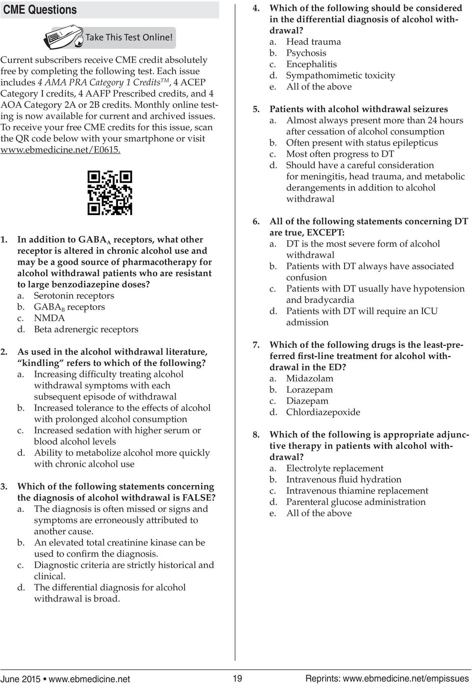 Monthly online testing is now available for current and archived issues. To receive your free CME credits for this issue, scan the QR code below with your smartphone or visit www.ebmedicine.net/e0615.