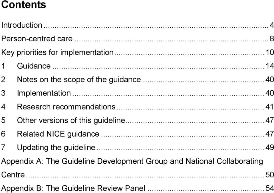 .. 41 5 Other versions of this guideline... 47 6 Related NICE guidance... 47 7 Updating the guideline.