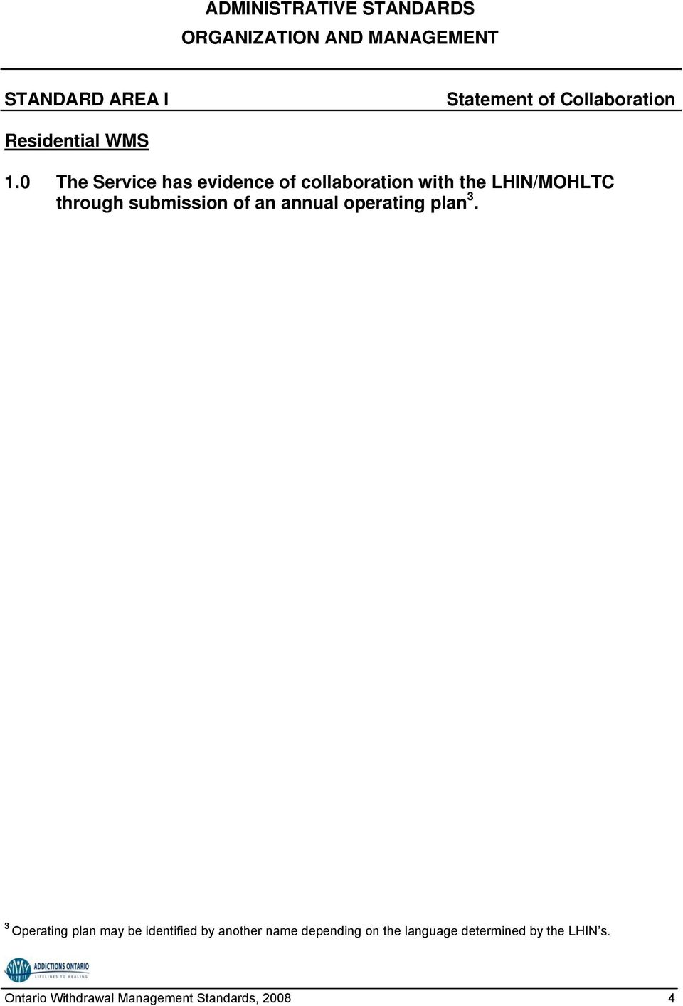 0 The Service has evidence of collaboration with the LHIN/MOHLTC through submission of an