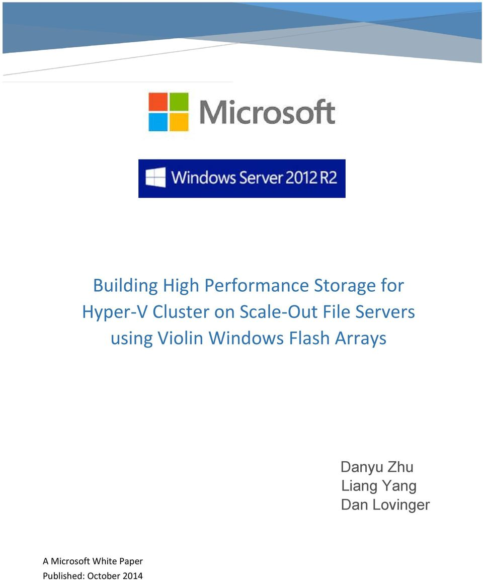 Windows Flash Arrays Danyu Zhu Liang Yang Dan