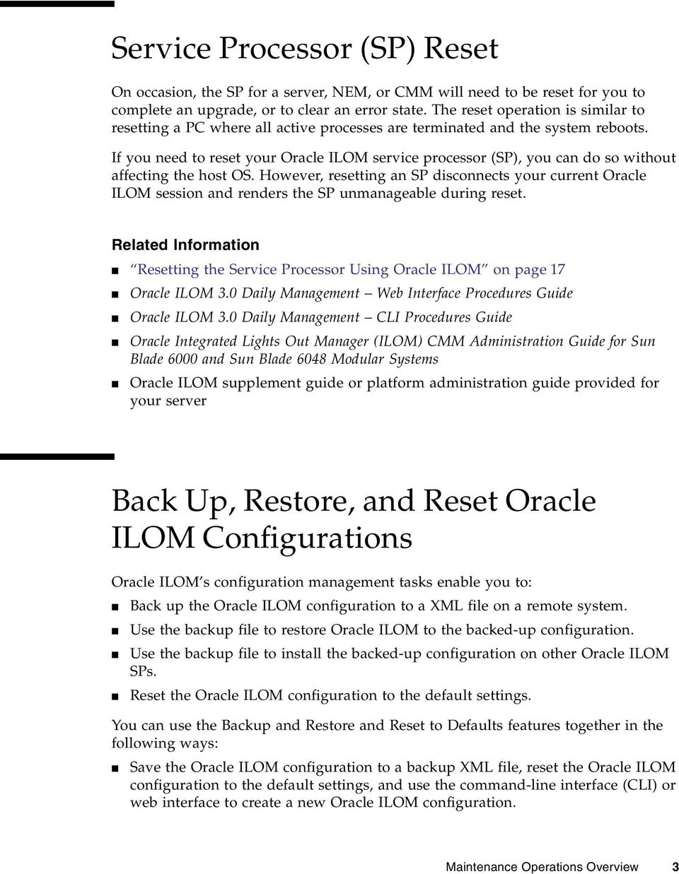 If you need to reset your Oracle ILOM service processor (SP), you can do so without affecting the host OS.