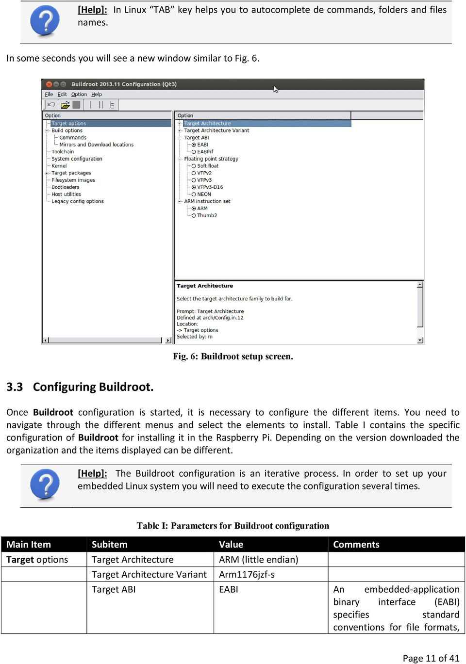 Table I contains the specific configuration of Buildroot for installing it in the Raspberry Pi. Depending on the version downloaded the organization and the items displayed can be different.