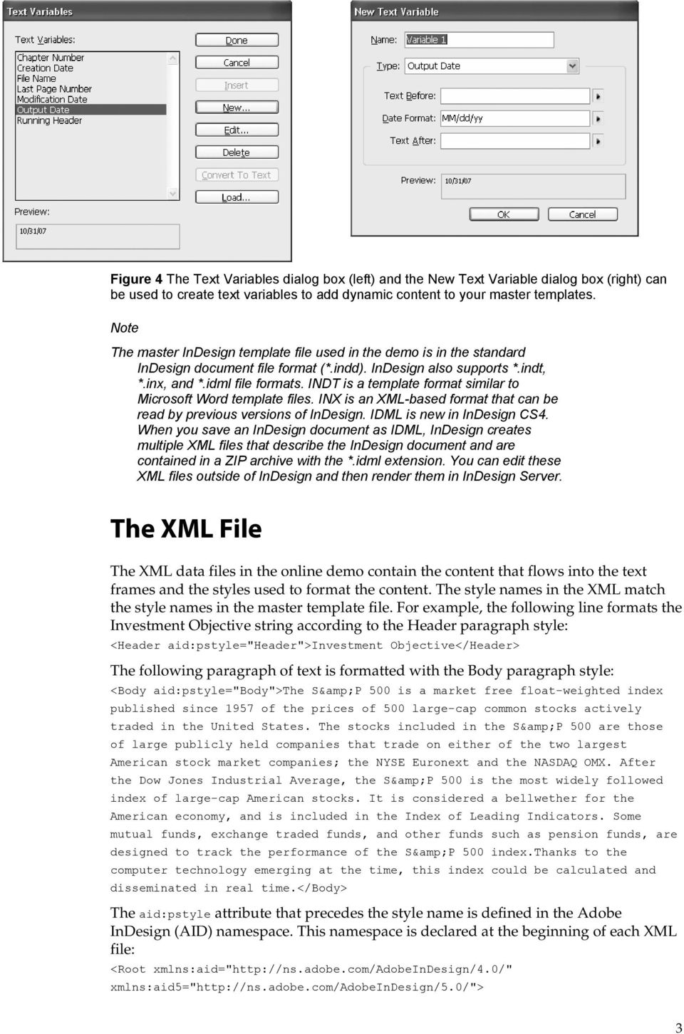 INDT is a template format similar to Microsoft Word template files. INX is an XML-based format that can be read by previous versions of InDesign. IDML is new in InDesign CS4.
