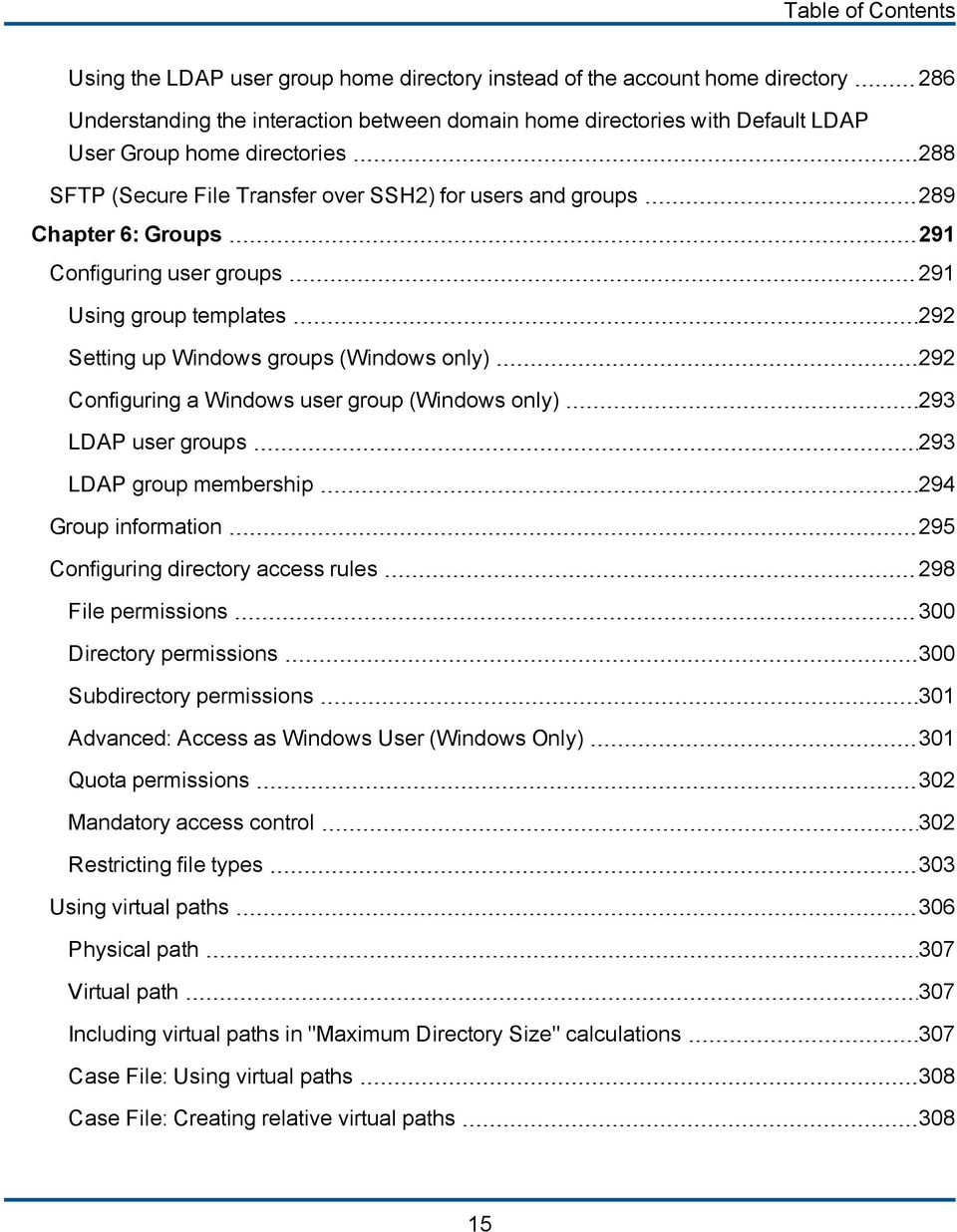 Configuring a Windows user group (Windows only) 293 LDAP user groups 293 LDAP group membership 294 Group information 295 Configuring directory access rules 298 File permissions 300 Directory