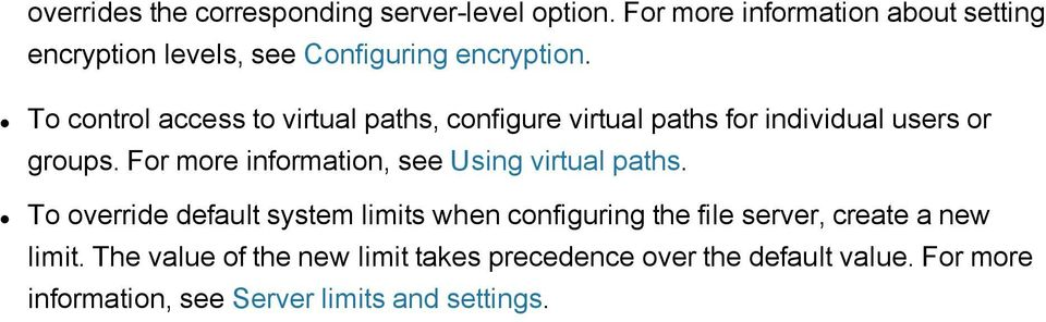 To control access to virtual paths, configure virtual paths for individual users or groups.