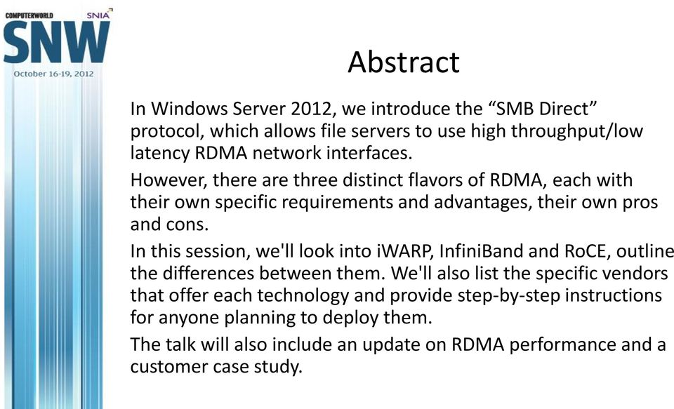 In this session, we'll look into iwarp, InfiniBand and RoCE, outline the differences between them.