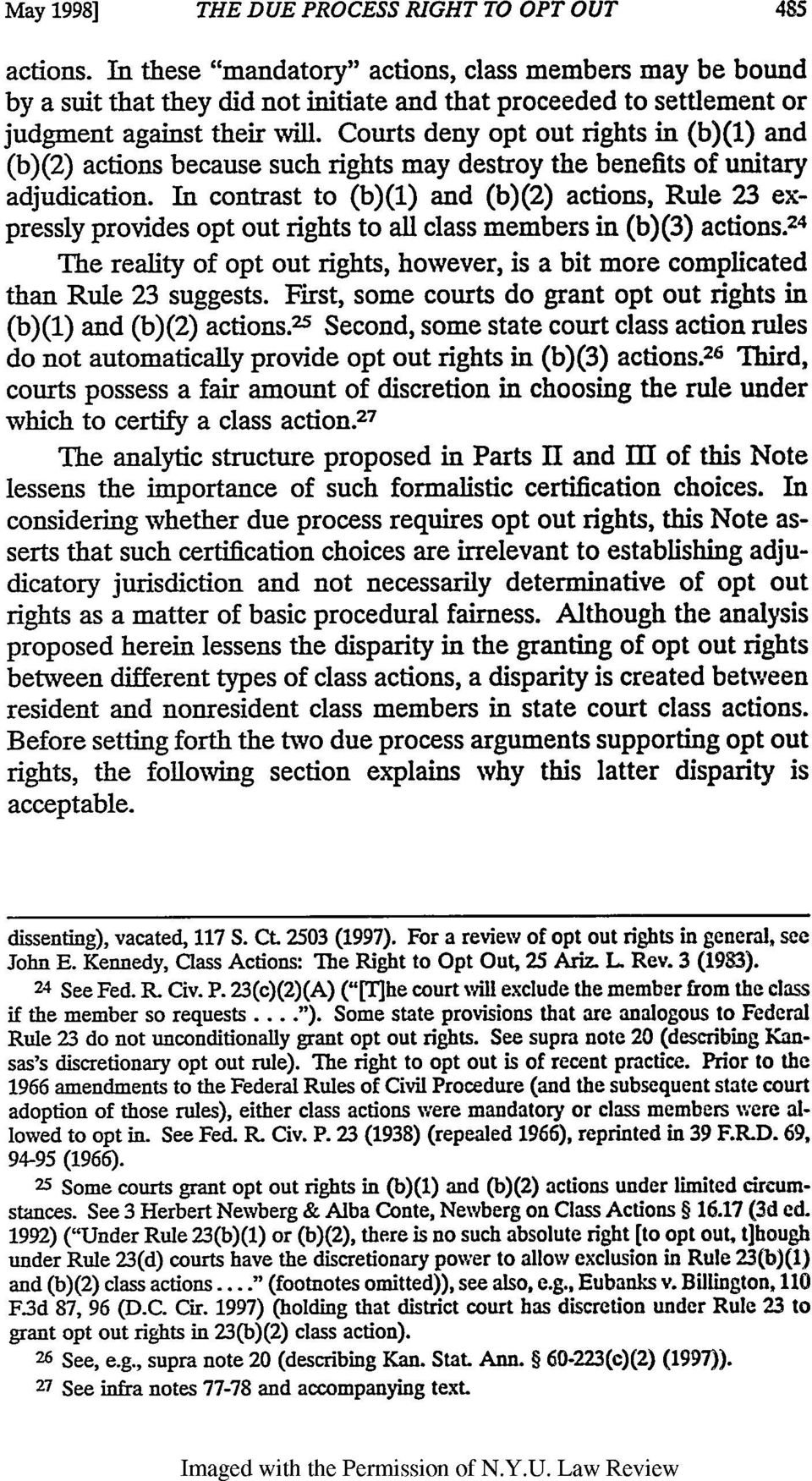 Courts deny opt out rights in (b)(1) and (b)(2) actions because such rights may destroy the benefits of unitary adjudication.
