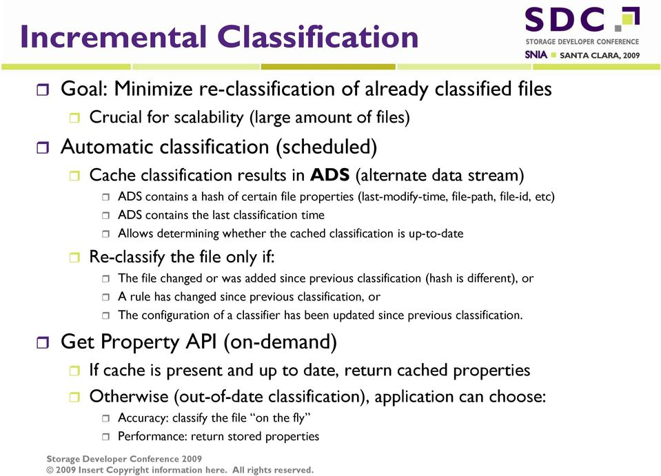 the cached classification is up-to-date Re-classify the file only if: The file changed or was added since previous classification (hash is different), or A rule has changed since previous