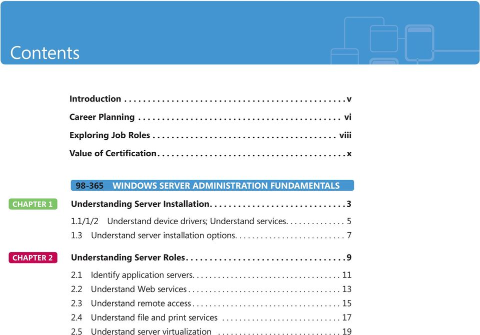 1/1/2 Understand device drivers; Understand services.............. 5 1.3 Understand server installation options.......................... 7 CHAPTER 2 Understanding Server Roles.................................. 9 2.