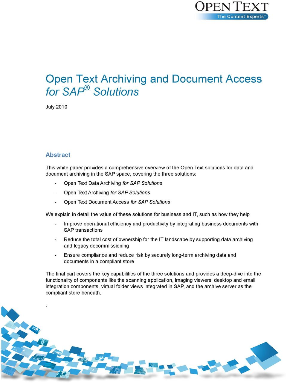 of these solutions for business and IT, such as how they help - Improve operational efficiency and productivity by integrating business documents with SAP transactions - Reduce the total cost of