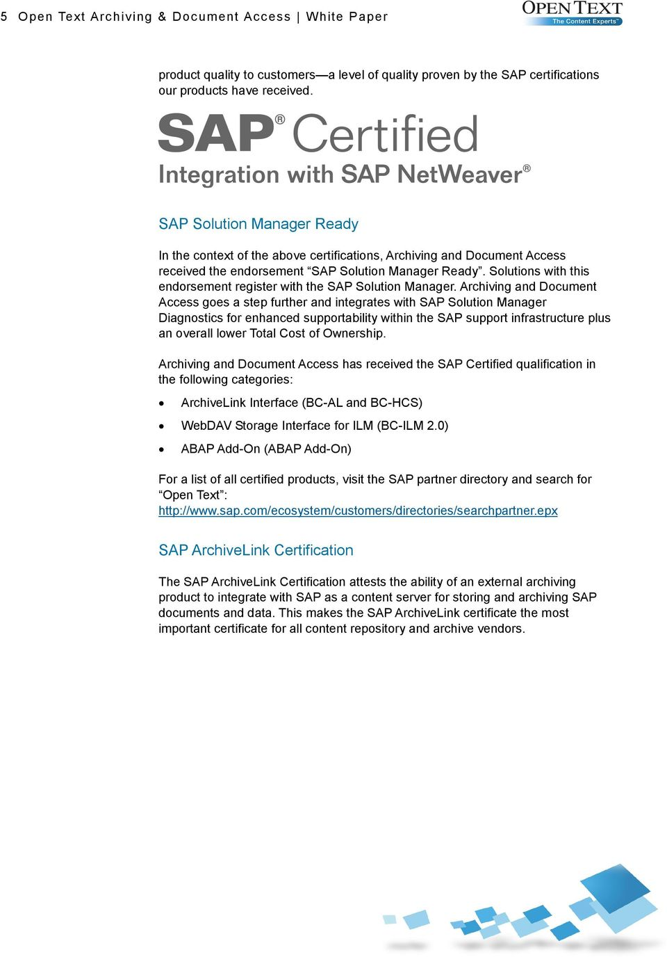 Solutions with this endorsement register with the SAP Solution Manager.