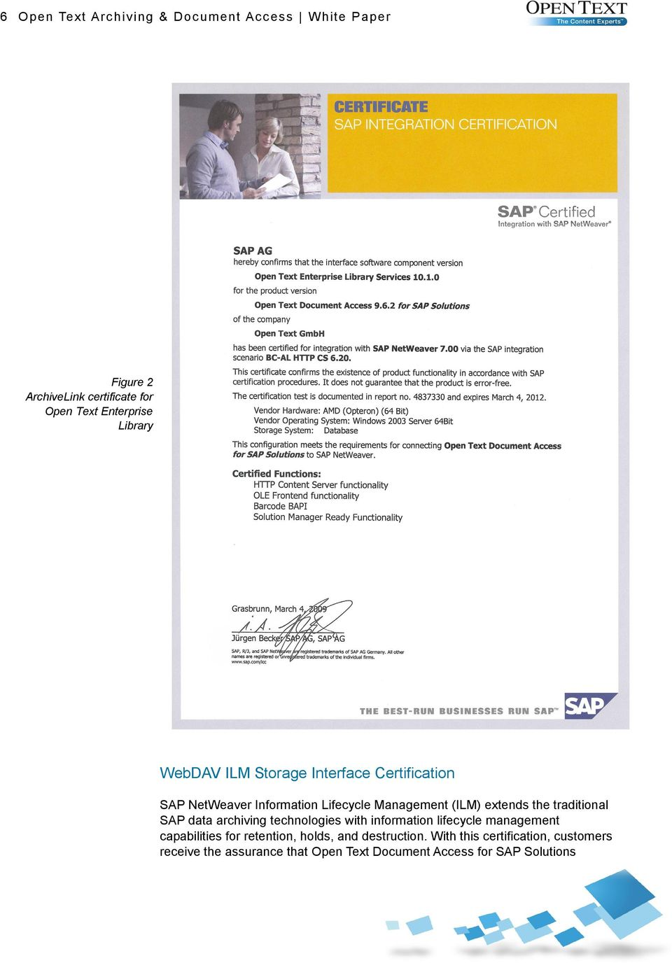 traditional SAP data archiving technologies with information lifecycle management capabilities for retention, holds,