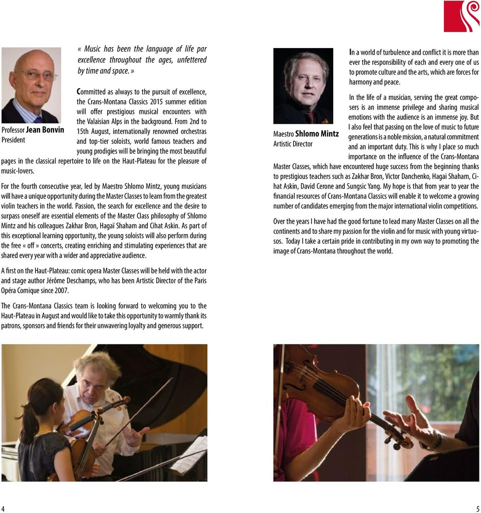 From 2nd to 15th August, internationally renowned orchestras and top-tier soloists, world famous teachers and young prodigies will be bringing the most beautiful pages in the classical repertoire to