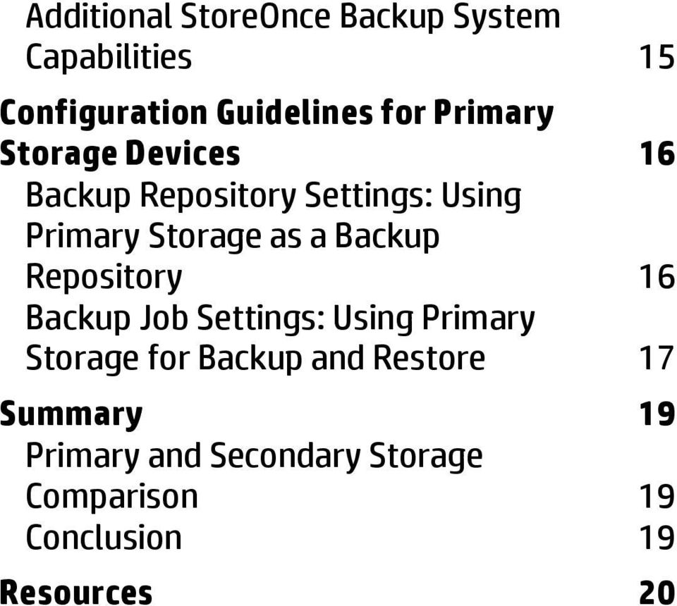 Backup Repository 16 Backup Job Settings: Using Primary Storage for Backup and