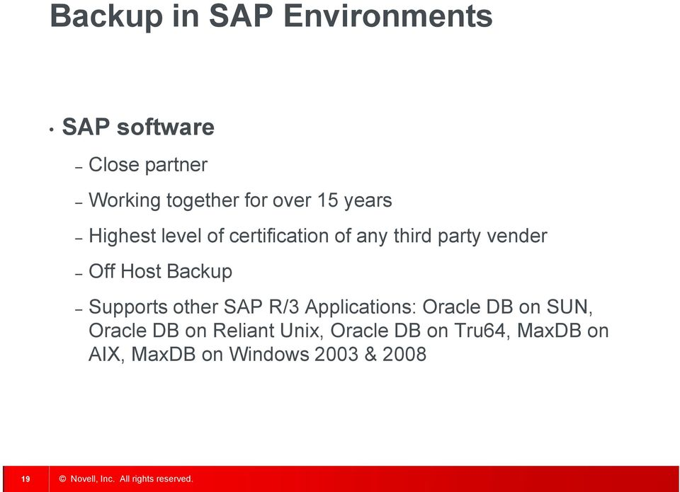 Host Backup Supports other SAP R/3 Applications: Oracle DB on SUN, Oracle DB