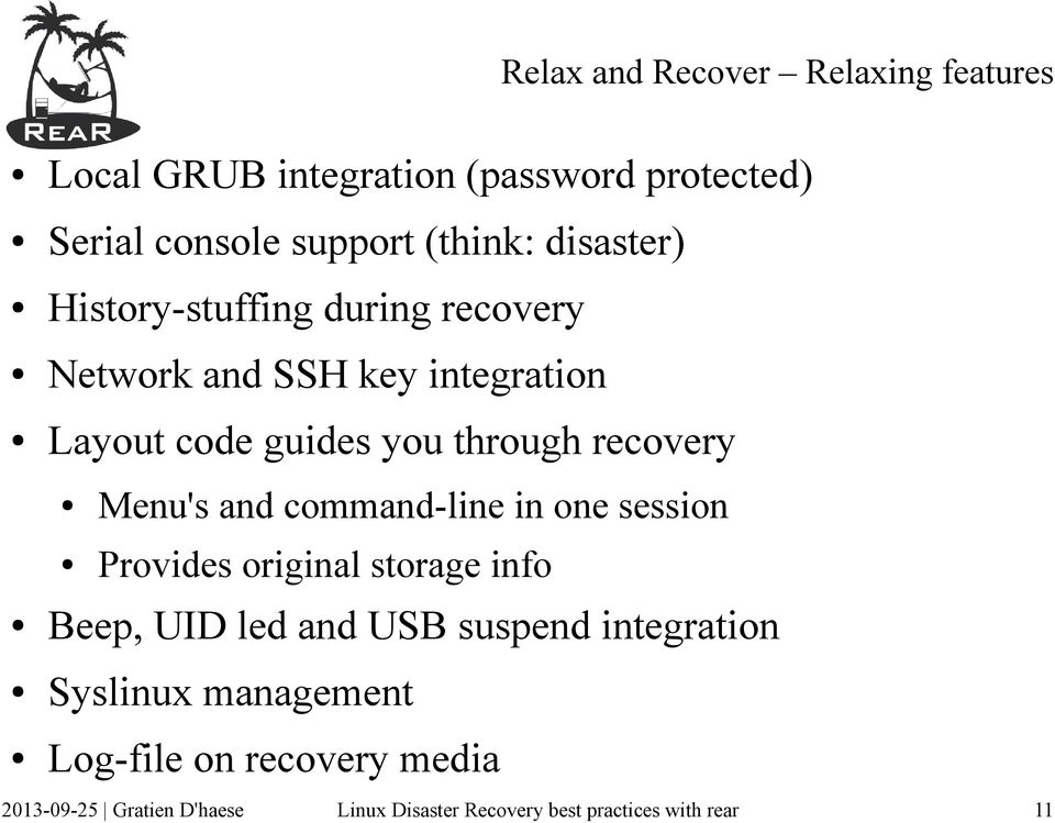 Layout code guides you through recovery Menu's and command-line in one session Provides original