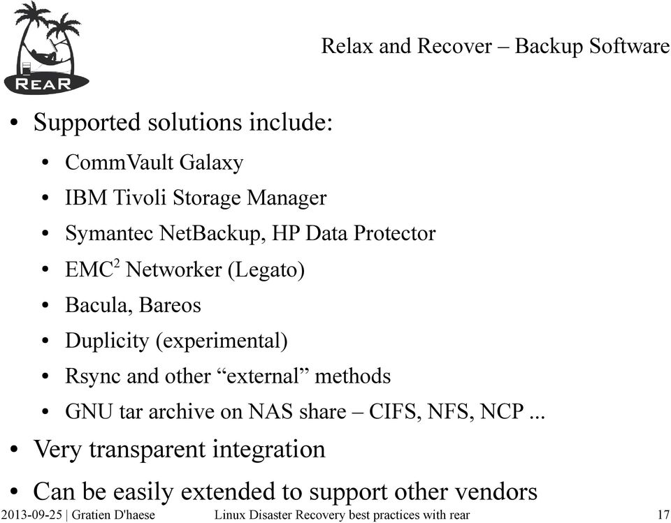 Bareos Duplicity (experimental) Rsync and other external methods GNU tar archive on NAS