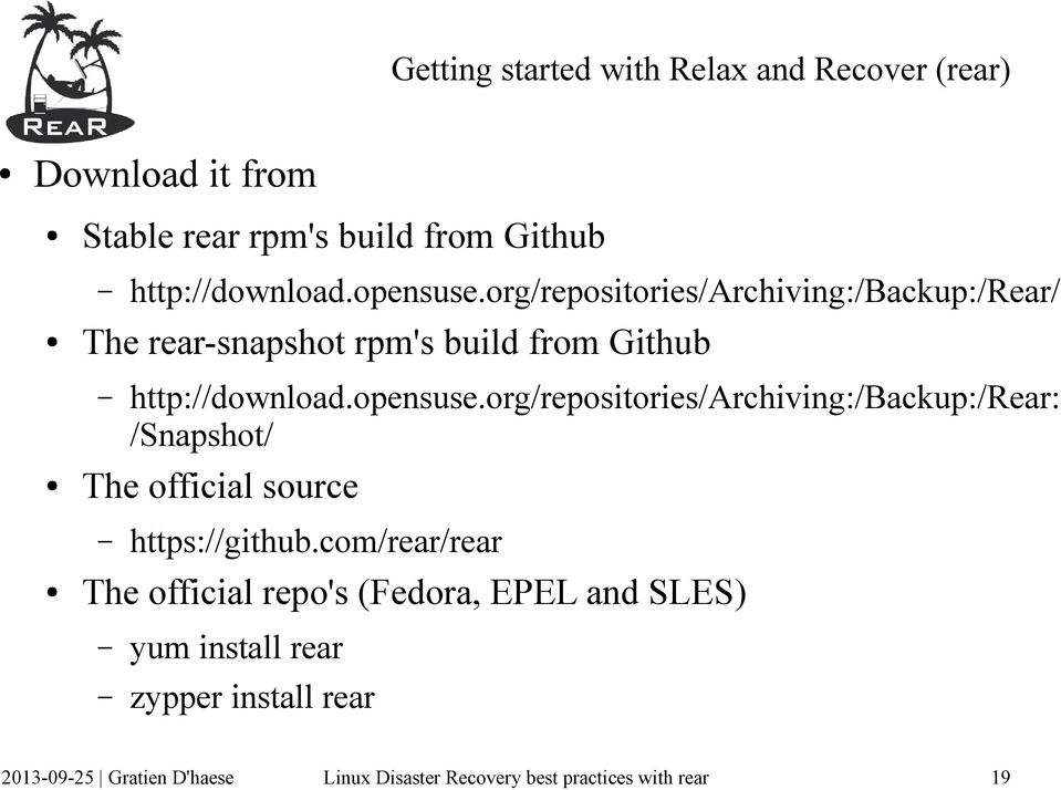 org/repositories/archiving:/backup:/rear: /Snapshot/ The official source http://download.opensuse.