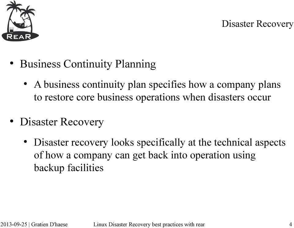disasters occur Disaster Recovery Disaster recovery looks specifically at the