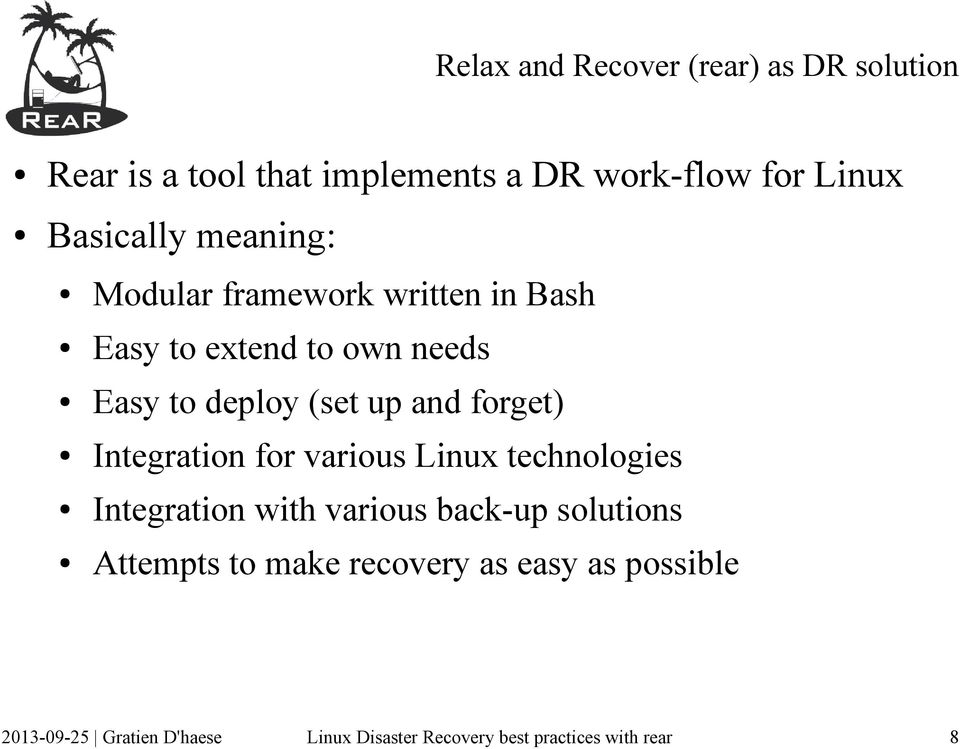 needs Easy to deploy (set up and forget) Integration for various Linux technologies
