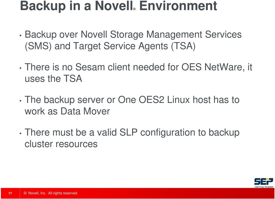 NetWare, it uses the TSA The backup server or One OES2 Linux host has to work