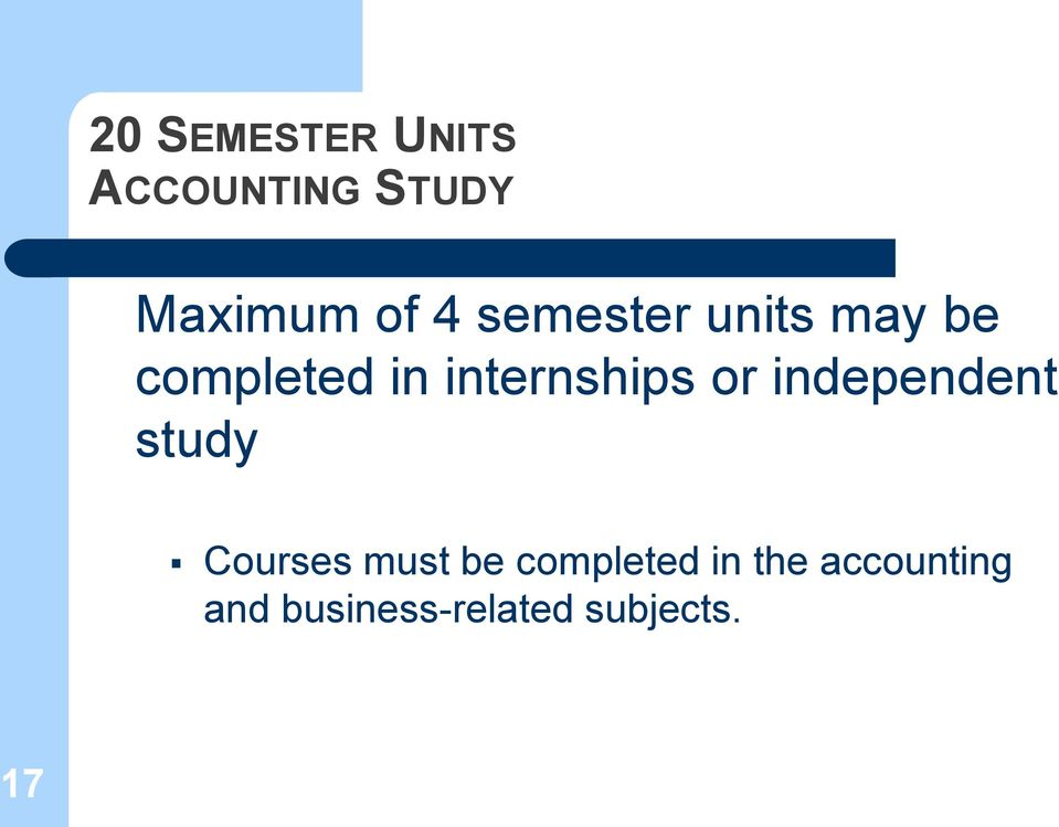 or independent study Courses must be completed