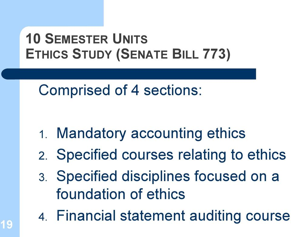 Specified courses relating to ethics 3.