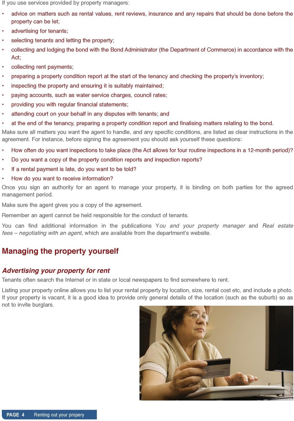 preparing a property condition report at the start of the tenancy and checking the property s inventory; inspecting the property and ensuring it is suitably maintained; paying accounts, such as water