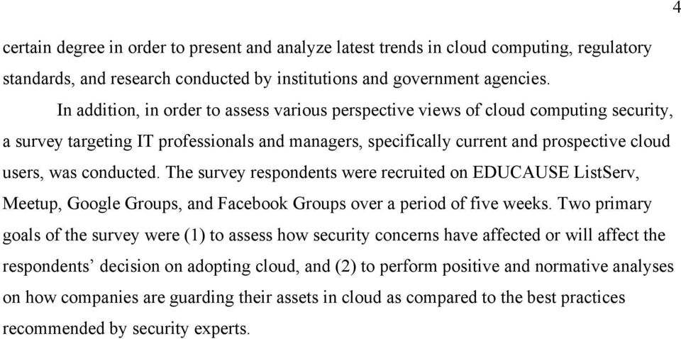 conducted. The survey respondents were recruited on EDUCAUSE ListServ, Meetup, Google Groups, and Facebook Groups over a period of five weeks.