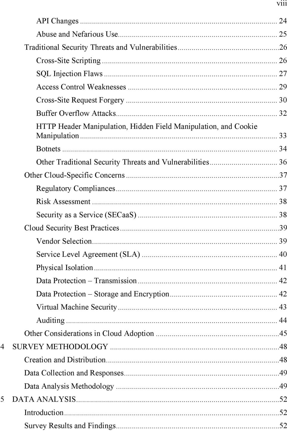 .. 34 Other Traditional Security Threats and Vulnerabilities... 36 Other Cloud-Specific Concerns...37 Regulatory Compliances... 37 Risk Assessment... 38 Security as a Service (SECaaS).