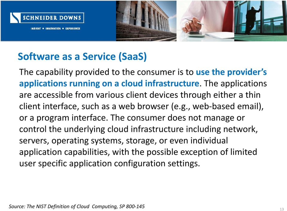 The consumer does not manage or control the underlying cloud infrastructure including network, servers, operating systems, storage, or even individual
